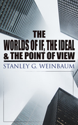 The Worlds of If, The Ideal & The Point of View