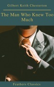 The Man Who Knew Too Much (Feathers Classics)