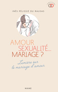 Amour, sexualité... mariage ?