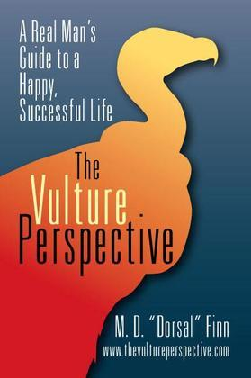 The Vulture Perspective: A Real Man's Guide to a Successful Life