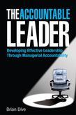 The Accountable Leader: Developing Effective Leadership Through Managerial Accountability