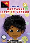 I Am PNG: Maryanne Lives In Vanimo