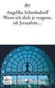 Wenn ich dich je vergesse, oh Jerusalem ...