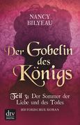 Der Gobelin des Königs / Teil 3 Der Sommer der Liebe und des Todes