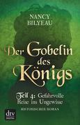 Der Gobelin des Königs / Teil 4 Gefahrvolle Reise ins Ungewisse