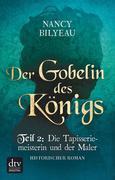 Der Gobelin des Königs / Teil 2 Die Tapisseriemeisterin und der Maler