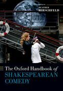 The Oxford Handbook of Shakespearean Comedy