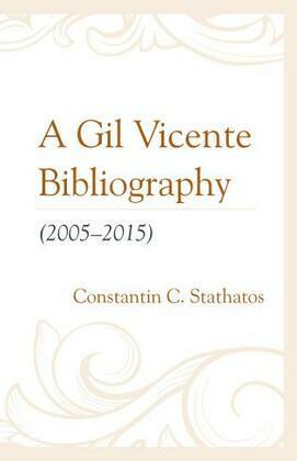 A Gil Vicente Bibliography (2005–2015)