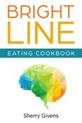Bright Line Eating Cookbook