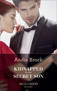 Kidnapped For Her Secret Son (Mills & Boon Modern)