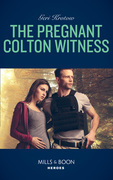 The Pregnant Colton Witness (Mills & Boon Heroes) (The Coltons of Red Ridge, Book 10)