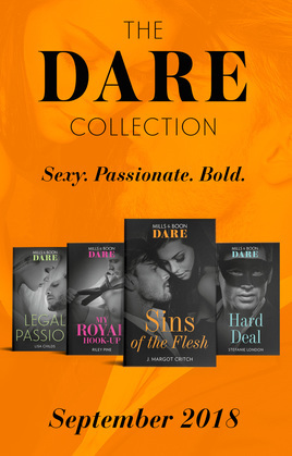 The Dare Collection September 2018: My Royal Hook-Up / Sins of the Flesh / Hard Deal / Legal Passion