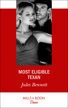 Most Eligible Texan (Mills & Boon Desire)
