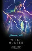 Witch Hunter (Mills & Boon Supernatural)