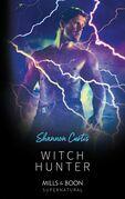 Witch Hunter (Mills & Boon Supernatural)