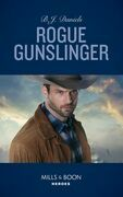 Rogue Gunslinger (Mills & Boon Heroes) (Whitehorse, Montana: The Clementine Sisters, Book 2)