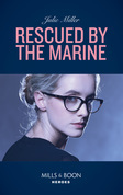 Rescued By The Marine (Mills & Boon Heroes)