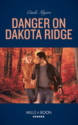 Danger On Dakota Ridge (Mills & Boon Heroes) (Eagle Mountain Murder Mystery, Book 4)