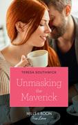 Unmasking The Maverick (Mills & Boon True Love) (Montana Mavericks: The Lonelyhearts Ranch, Book 4)