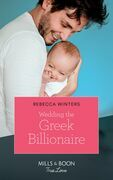 Wedding The Greek Billionaire (Mills & Boon True Love) (Holiday with a Billionaire, Book 3)