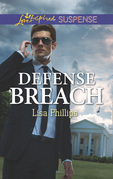 Defense Breach (Mills & Boon Love Inspired Suspense) (Secret Service Agents, Book 5)