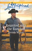 Reunited With The Rancher (Mills & Boon Love Inspired) (Mercy Ranch, Book 1)