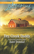 Dry Creek Daddy (Mills & Boon Love Inspired) (Dry Creek, Book 18)