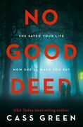 No Good Deed: The gripping new psychological thriller from the bestselling author of In a Cottage in a Wood