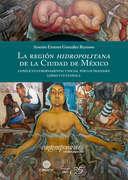 La región hidropolitana de la Ciudad de México