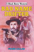 Bad Name Drifter