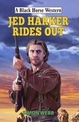 Jed Harker Rides Out