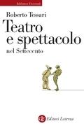 Teatro e spettacolo nel Settecento