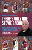 There's Only One Stevie Bacon: My Life Watching West Ham Through a Camera Lens
