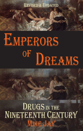 Emperors of Dreams: Drugs in the 19th c