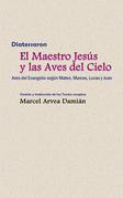 Diatessaron: El Maestro Jesús y las Aves del Cielo