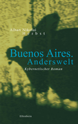 Buenos Aires. Anderswelt