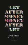 Art after Money, Money after Art