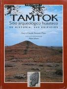 Tamtok, sitio arqueolo?gico huasteco. Volumen I
