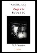 Wagon 17 - Saisons 1 & 2
