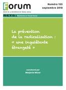 Forum 155 : La prévention de la radicalisation : « une inquiétante étrangeté »