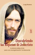 Descubriendo las Riquezas de Jesucristo Volumen I