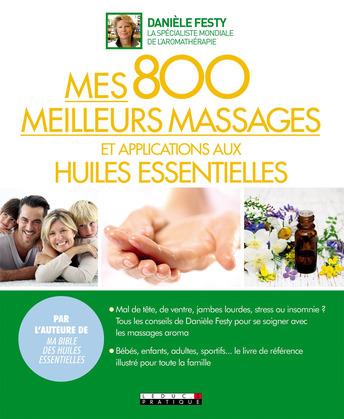 Mes 800 meilleurs massages et applications aux huiles essentielles