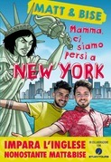 Mamma ci siamo persi a New York