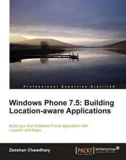 Windows Phone 7.5: Building Location-aware Applications
