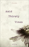 Amid Thirsty Vines