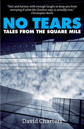 No Tears: Tales from the Square Mile