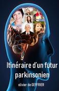 Itinéraire d'un futur Parkinsonien
