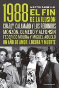 1988. El fin de la ilusión