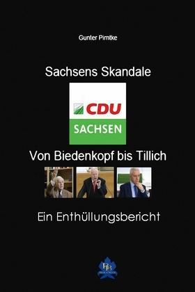 Sachsens Skandale – von Biedenkopf bis Tillich
