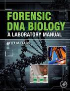 Forensic DNA Biology: A Laboratory Manual